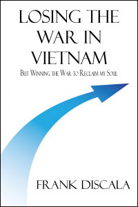 Losing the War in Vietnam, But Winning the War to Reclaim My Soul Cover